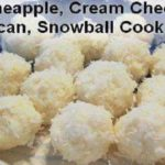 NO BAKE – Cream Cheese, Coconut, Snowball's Recipe
